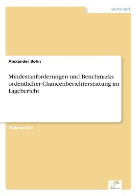 Mindestanforderungen Und Benchmarks Ordentlicher Chancenberichterstattung Im Lagebericht - Bohn, Alexander