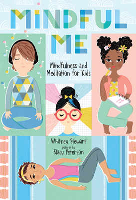 Mindful Me: Mindfulness and Meditation for Kids - Stewart, Whitney