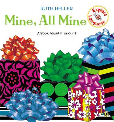 Mine, All Mine! - Heller, Ruth (Illustrator)