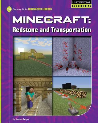 Minecraft: Redstone and Transportation - Zeiger, James