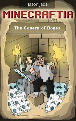 Minecraftia: The Cavern of Bones - Jade, Jason