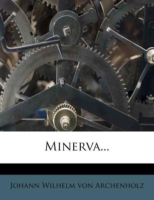 Minerva... - Von Archenholtz, Johann Wilhelm (Creator)