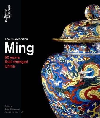 Ming: 50 years that changed China - Clunas, Craig (Editor)