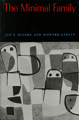 Minimal Family - Dizard, Jan E, and Gadlin, Howard