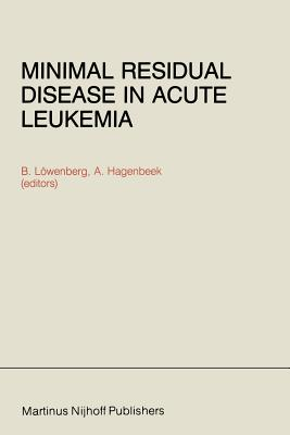 Minimal Residual Disease in Acute Leukemia - Lowenberg, B (Editor)