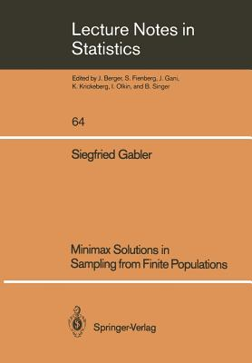 Minimax Solutions in Sampling from Finite Populations - Gabler, Siegfried