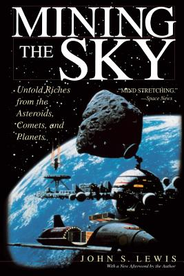 Mining the Sky - Lewis, John S, Professor