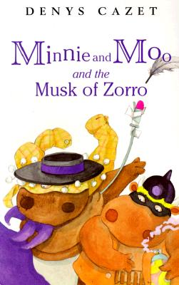 Minnie and Moo and the Musk of Zorro - Cazet, Denys, and DK Publishing