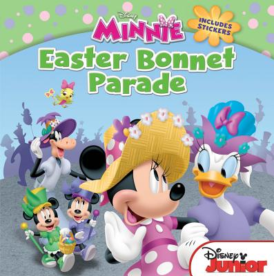 Minnie Easter Bonnet Parade: Includes Stickers - Disney Books, and Scollon, Bill
