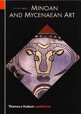 Minoan and Mycenaean Art - Higgins, Reynold