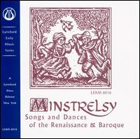 Minstrelsy: Songs and Dances of the Renaissance and Baroque - Minstrelsy!