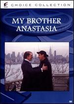 Mio Fratello Anastasia