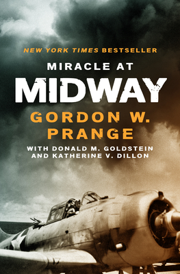 Miracle at Midway - Prange, Gordon W, and Goldstein, Donald M, and Dillon, Katherine V