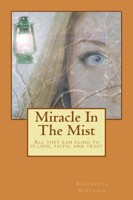 Miracle in the Mist - Sinclair, Elizabeth