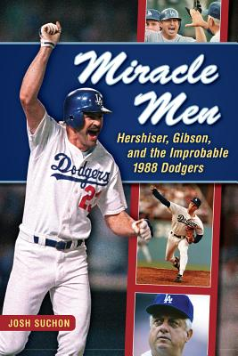Miracle Men: Hershiser, Gibson, and the Improbable 1988 Dodgers - Suchon, Josh, and Hershiser, Orel (Foreword by)