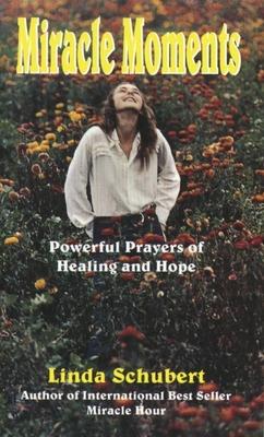 Miracle Moments - Schubert, Linda