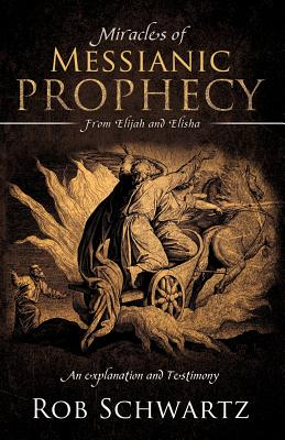 Miracles of Messianic Prophecy - Schwartz, Rob