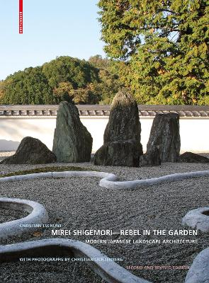 Mirei Shigemori - Rebel in the Garden: Modern Japanese Landscape Architecture - Tschumi, Christian