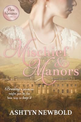 Mischief and Manors - Newbold, Ashtyn