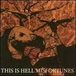 Misfortunes - This Is Hell