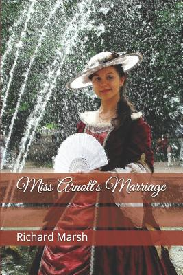Miss Arnott's Marriage - Marsh, Richard