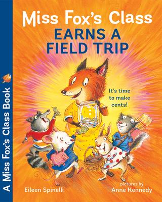 Miss Fox's Class Earns a Field Trip - Spinelli, Eileen