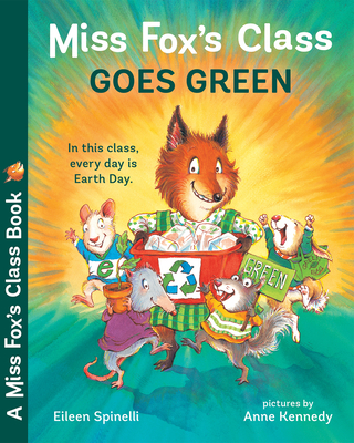 Miss Fox's Class Goes Green - Spinelli, Eileen