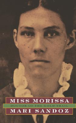 Miss Morissa: Doctor of the Gold Trail - Sandoz, Mari