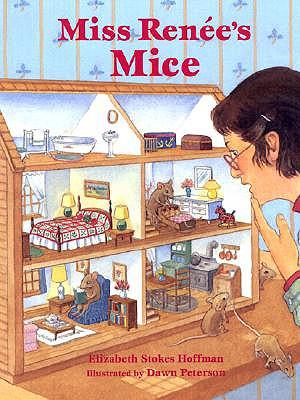 Miss Renee's Mice - Hoffman, Elizabeth Stokes