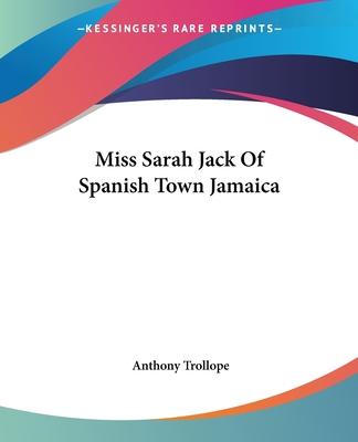 Miss Sarah Jack of Spanish Town Jamaica - Trollope, Anthony