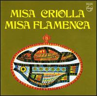 "Missa Criolla; Missa Flamenca - J. Gabriel Segade (conga); Los Fronterizos; Los Serranos; Pepe ""El Culata"" (vocals); Pericón de Cádiz (vocals);..."