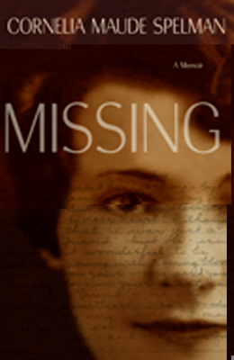 Missing: A Memoir - Spelman, Cornelia Maude
