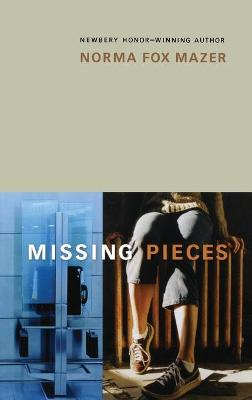 Missing Pieces - Mazer, Norma Fox
