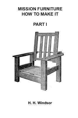 Mission Furniture: Part 1 - Windsor, H H