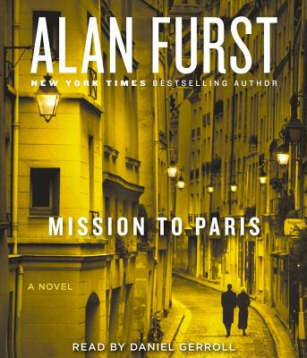 Mission to Paris - Furst, Alan, and Gerroll, Daniel (Read by)