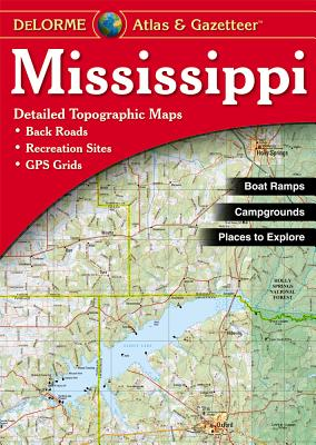 Mississippi - Delorme - Rand McNally, and Delorme Publishing Company, and DeLorme