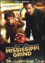Mississippi Grind - Anna Boden; Ryan Fleck