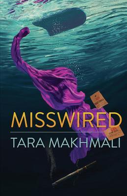 Misswired - Makhmali, Tara, and Hochman, Cindy (Editor)