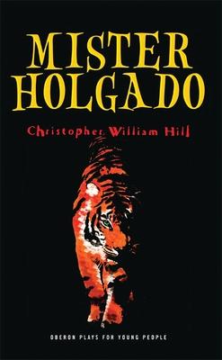 Mister Holgado - Hill, Christopher William