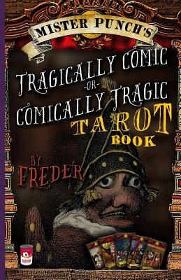Mister Punch's Tragically Comic or Comically Tragic Tarot Book - Thornsjo, Doug, and Freder
