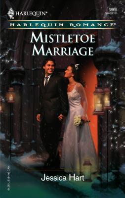 Mistletoe Marriage - Hart, Jessica