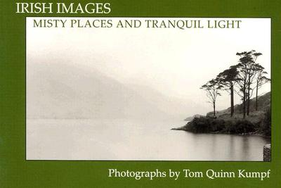 Misty Places and Tranquil Light - Kumpf, Tom Quinn (Photographer)