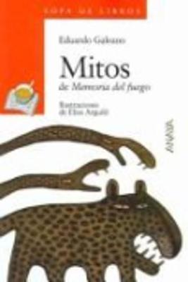 Mitos De Memoria Del Fuego - Galeano, Eduardo