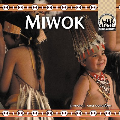 Miwok - Gray, Barbara A, and Gray-Kanatiiosh, Barbara A