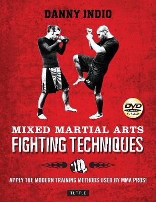 Mixed Martial Arts Fighting Techniques - Indio, Danny
