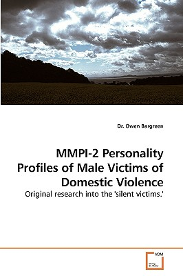MMPI-2 Personality Profiles of Male Victims of Domestic Violence - Bargreen, Dr Owen