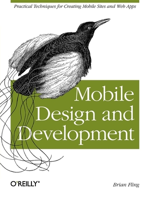 Mobile Design and Development: Practical Concepts and Techniques for Creating Mobile Sites and Web Apps - Fling, Brian