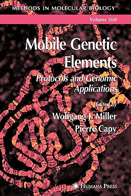 Mobile Genetic Elements - Miller, Wolfgang J. (Editor), and Capy, Pierre (Editor)
