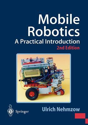 Mobile Robotics: A Practical Introduction - Nehmzow, Ulrich