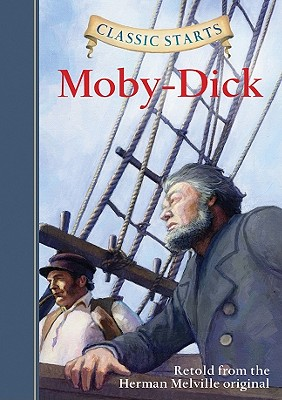 Moby-Dick - Olmstead, Kathleen, and Melville, Herman, and Pober, Arthur, Ed.D (Afterword by)